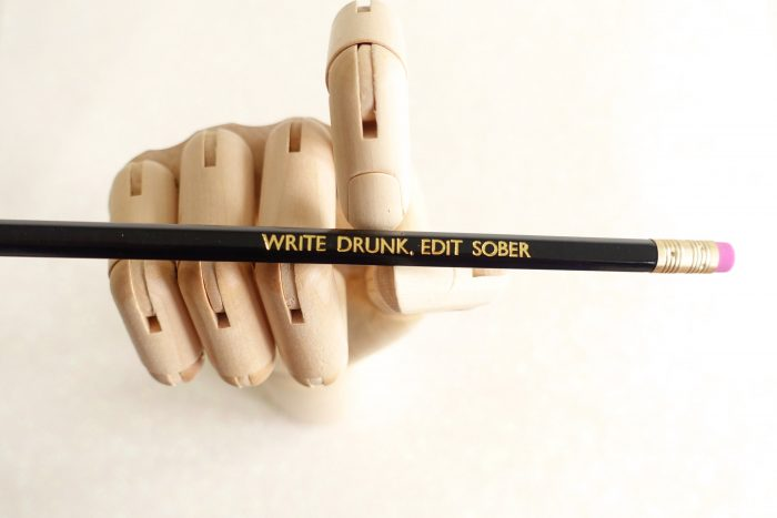 Write Drunk, Edit Sober pencil